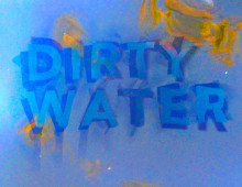 Exhibition: Dirty Water